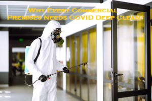 Why Every Commercial  Premises Needs COVID Deep Clean?