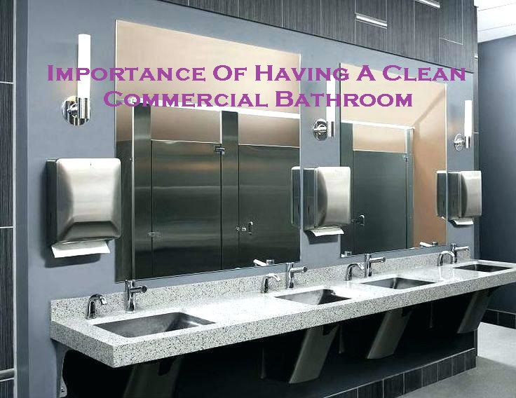 Importance Of Having A Clean Commercial Bathroom